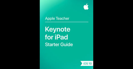 Keynote for iPad Starter Guide iOS 10 by Apple Education on iBooks | iPads in Education Daily | Scoop.it