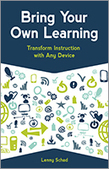 ISTE | Bring Your Own Learning Transform Instruction with Any Device Lenny Schad | BYOT @ School | Scoop.it
