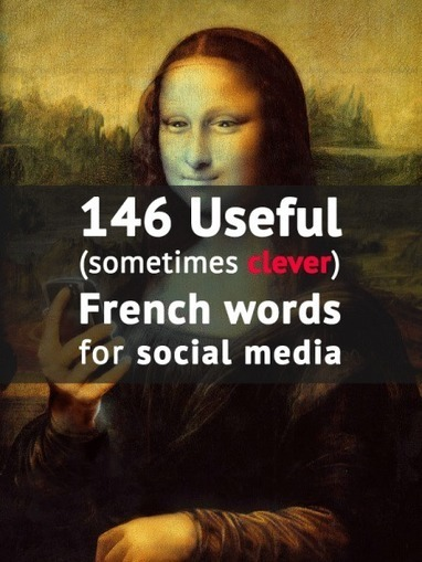 146 useful French words for social media users. | Ele &Fle Twitts | Scoop.it