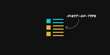 A Look Into: CSS3 :First-Of-Type Structural Selector | Lectures web | Scoop.it