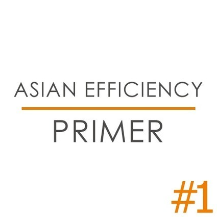 The Asian Efficiency Primer | Leadership... A Conversation | Scoop.it