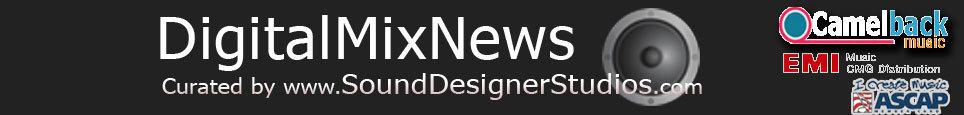 DigitalMixNews at SoundDesignerStudios.com
