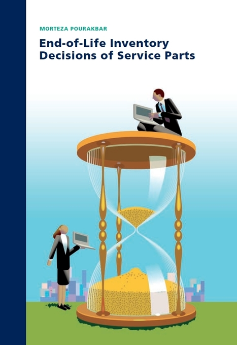 End-of-Life Inventory Decisions of Service Parts | BizDissNews; Showcasing recent PhD dissertations in Business Research | Scoop.it