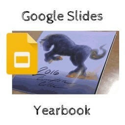 Create a Yearbook Using G Suite by @Jentechnology - Teacher Tech | Scriveners' Trappings | Scoop.it
