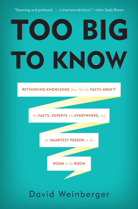To Know, but Not Understand: David Weinberger on Science and Big Data | Too Big To Know | Scoop.it