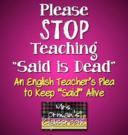 """Mrs. Orman's Classroom: An English Teacher's Plea to Keep """"Said"""" Alive 