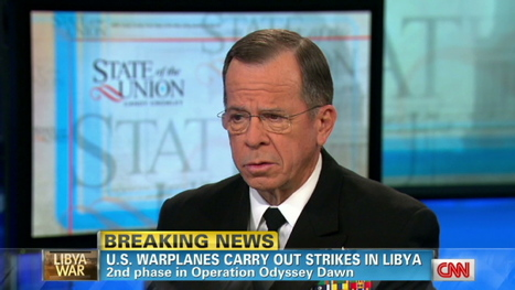 Mullen: No-fly zone effectively in place in Libya   Coveting Freedom   Scoop.it