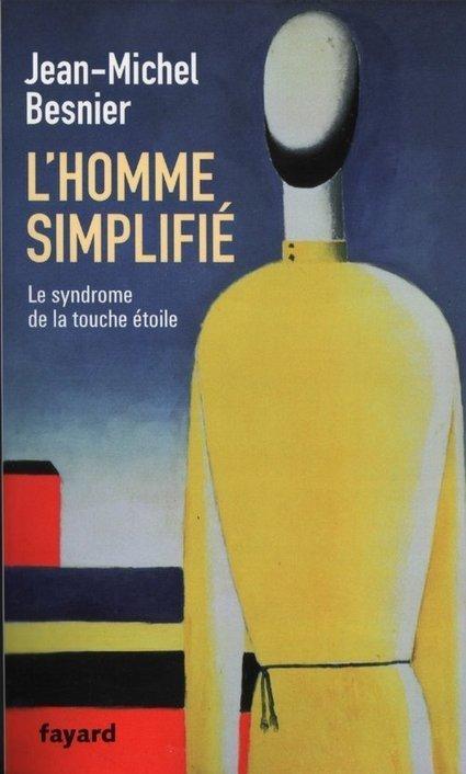 Jean-Michel Besnier : L'Homme simplifié - actu philosophia | Human Nature  ,Brain and Cognitive Sciences &Singularity | Scoop.it
