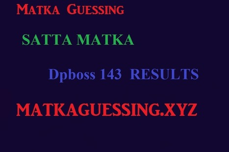 Matka Guessing Satta Matka Dpboss 143 Matka Res