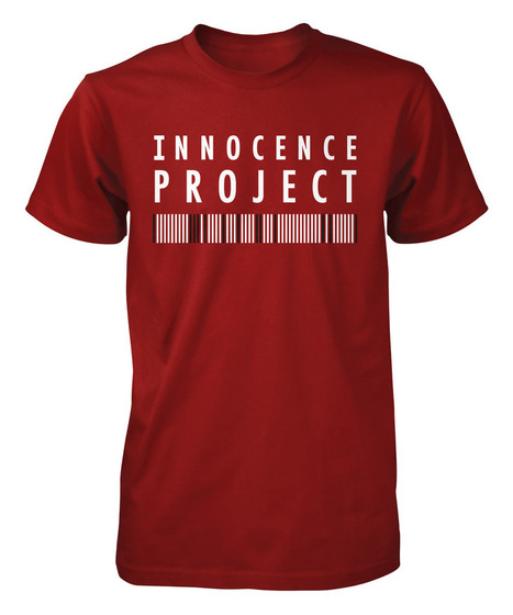 Official Innocence Project T-shirt | BloodandButter | Scoop.it