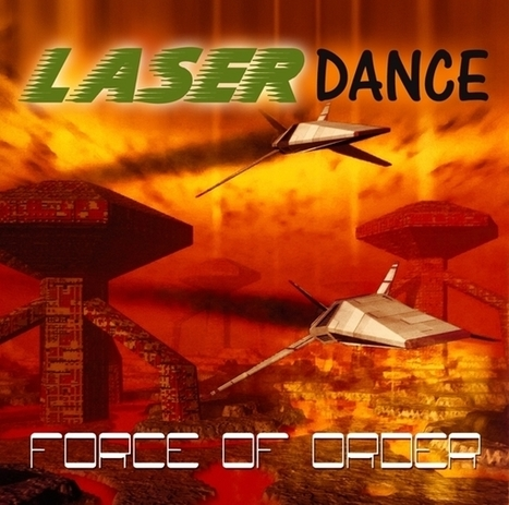 ALBUM. Laserdance - Force of Order — | Musical Freedom | Scoop.it