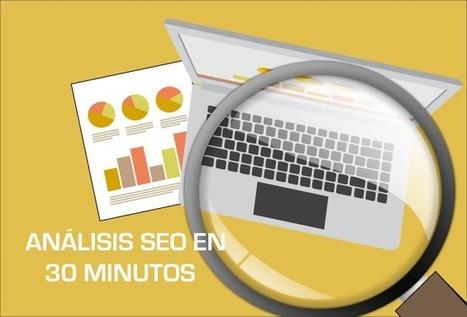 Análisis SEO en 30 minutos | Social Media & Actualidad 2.0 | Scoop.it