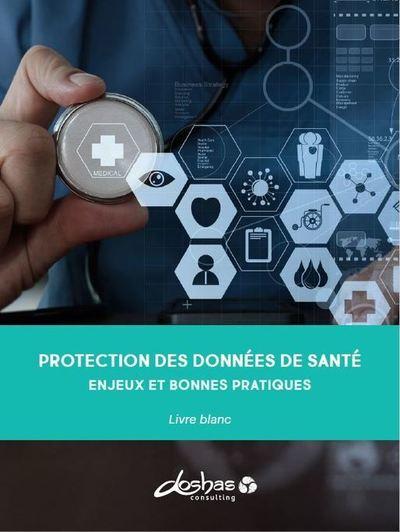 Livre-Blanc : Protection des données de santé