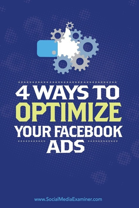 4 Ways to Optimize Your Facebook Ads | Social Media, SEO, Mobile, Digital Marketing | Scoop.it