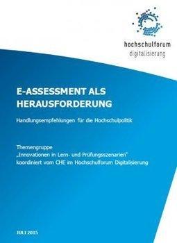 Handlungsempfehlungen zu E-Assessments vorgelegt: Digitales Prüfen an Hochschulen sollte durch die Hochschulpolitik unterstützt werden | e-learning in higher education and beyond | Scoop.it