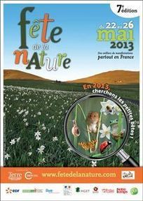 La Fête de la nature se déroulera du 22 au 26 mai 2013 partout en France | tourisme de jardin | Scoop.it