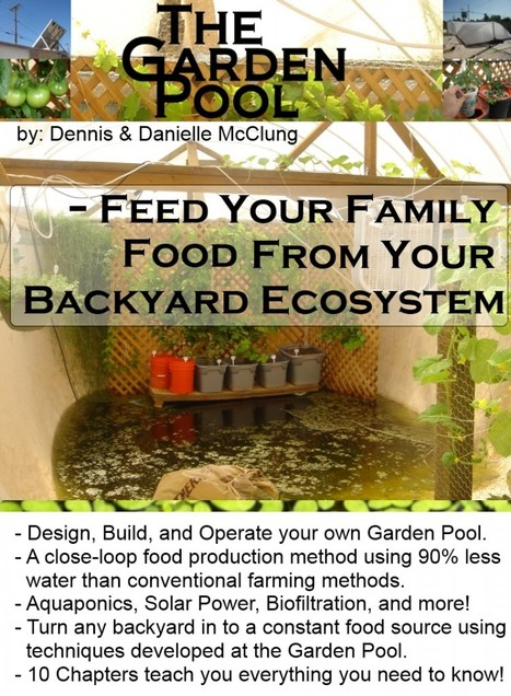 The Garden Pool – Feed Your Family Food From Your Backyard Ecosystem – e-Book | GardenPool.org | Growing Food | Scoop.it