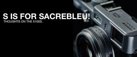 S is for Sacrebleu! | Thoughts on the X100S | Fujifilm X Series APS C sensor camera | Scoop.it