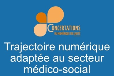 Trajectoire numérique adaptée au secteur médico-social - Présentation