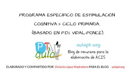 PROGRAMA ESPECÍFICO DE ESTIMULACIÓN COGNITIVA 1º CICLO PRIMARIA. (BASADO EN P.D.I. VIDAL-PONCE)   oriéntate   Scoop.it