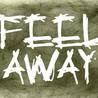 FEEL AWAY