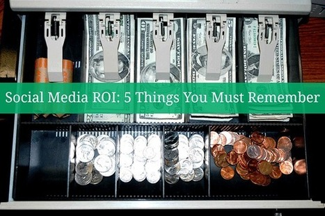 Social Media ROI: 5 Things You Must Remember | Business 2 Community | Nuava Online Marketing | Scoop.it