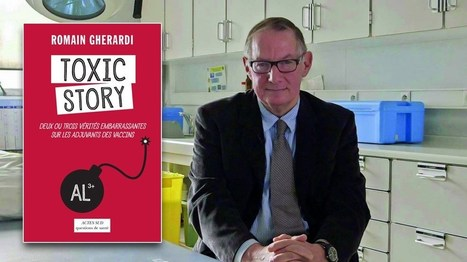 « Toxic story » : le Pr Gherardi publie un livre sur le danger de l'aluminium vaccinal | Actu Santé et alternatives | Scoop.it