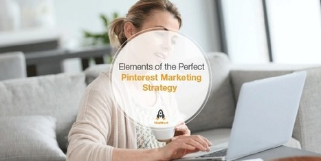 Elements of the Perfect Pinterest Marketing Strategy | Pinterest | Scoop.it