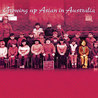 Growing Up Asian In Australia edited by Alice Pung