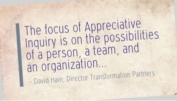 David Hain on the benefits of Appreciative Inquiry | aboutleaders.com | Leading Choices | Scoop.it