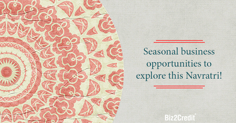 3 Seasonal Business Ideas for Navratri Festival – Biz2Credit.in | Business and Finance | Scoop.it