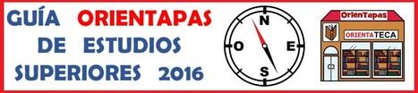 Guía OrienTapas de Estudios Superiores 2016 | #TuitOrienta | Scoop.it