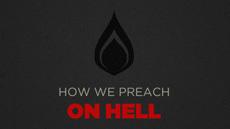 How We Preach on Hell | Gospel resources | Scoop.it