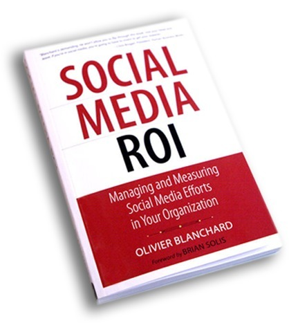 Social Media ROI By Olivier Blanchard | All in one - Social Media ROI | Scoop.it