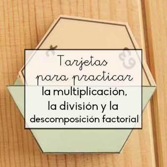 tarjetas para practicar multiplicación, división y descomposición factorial | Aprender y educar | Scoop.it