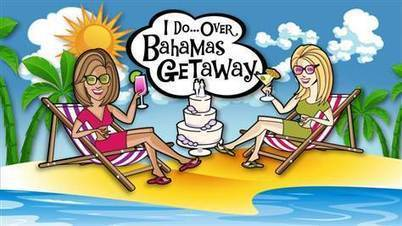 "Bahamas Wedding and Honeymoon ""I Do Over"" Getaway Promotion 