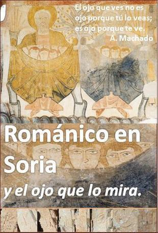 ROMÁNICO EN SORIA y el ojo que lo mira. | Rebollarte | Scoop.it