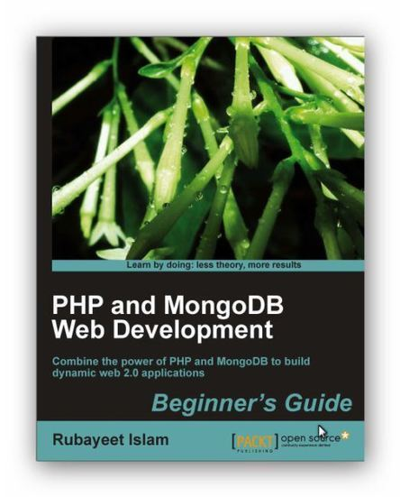 PHP and MongoDB Web Development Beginner's Guide Ebook [PDF] | Cours Informatique | Scoop.it