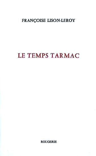 """Résultat de recherche d'images pour """"françoise lison leroy le temps tarmac"""""""