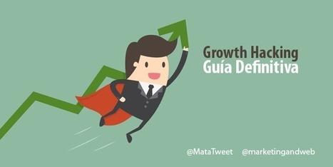 Guía de #GrowthHacking para principiantes - Guía Definitiva #Marketing @marketingandweb | Mery Elvis Asertivista - Marketing Online y Negocios | Scoop.it