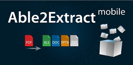 How To Convert PDF File To (Word, Excel & PowerPoint) Using Able2Extract Mobile App   Time to Learn   Scoop.it