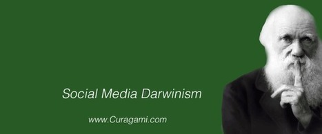 Social Media Darwinism - Curagami | Social Marketing Revolution | Scoop.it