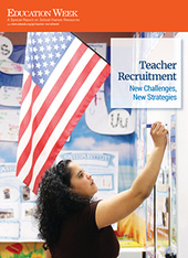 Teacher-Recruitment Challenges: A Special Report - Education Week | Rethinking the Way We Educate Our Children | Scoop.it