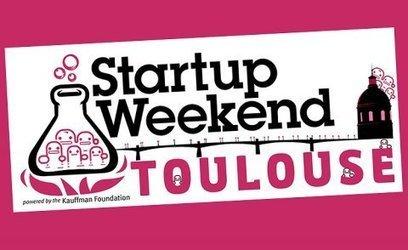 Start-up weekend : 54h chrono pour créer sa start-up à Toulouse | La lettre de Toulouse | Scoop.it