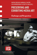 Preserving and Exhibiting Media Art | [New] Media Art Education & Research | Scoop.it