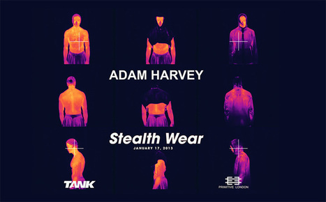 Stealth Wear, addresses the rise of surveillance - by Adam Harvey | Digital #MediaArt(s) Numérique(s) | Scoop.it