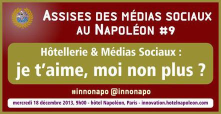 9ème session des Assises des Médias Sociaux au Napoléon sur le thème Hôtellerie & Médias sociaux : je t'aime, moi non plus ? | L'actualité du tourisme et hotellerie par Château des Vigiers | Scoop.it