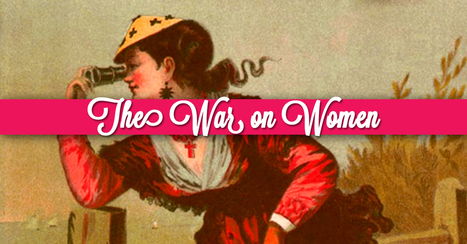 Why The War On Women May Never End   Collateral Websurfing   Scoop.it