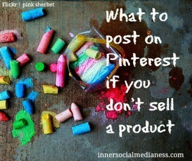 What to Post on Pinterest If You Don't Sell a Product - Business 2 Community | Pinterest | Scoop.it