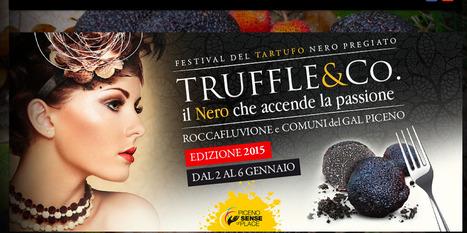 Truffle & Co. Festival del Tartufo Nero Pregiato Piceno | Le Marche un'altra Italia | Scoop.it